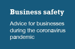 Click for business safety advice during the coronavirus pandemic