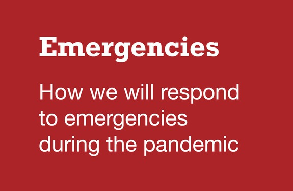 Click to read about how we will respond to emergencies during the pandemic